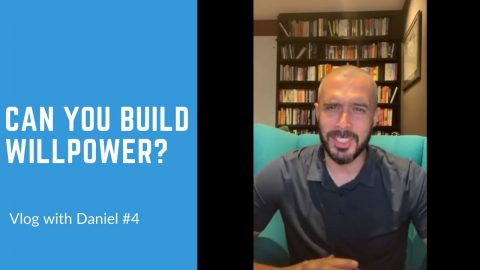 VLOG with Daniel #4: Can you build willpower?